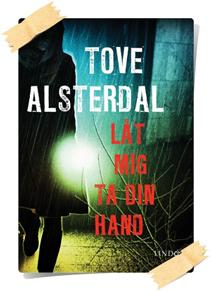 Tove Alsterdal: Låt mig ta din hand