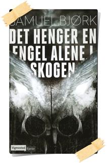 Samuel Bjørk: Det henger en engel alene i skogen