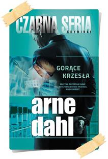 Arne Dahl: Gorące krzesła