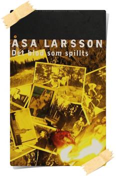 Åsa Larsson: Det blod som spillts