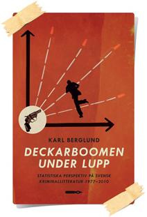 Karl Berglund: Deckarboomen under lupp