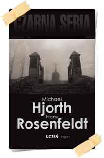 Michael Hjorth & Hans Rosenfeldt: Uczeń (część 1)
