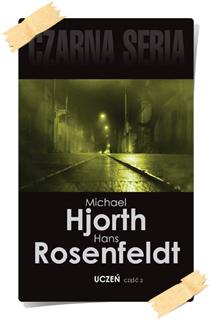 Michael Hjorth & Hans Rosenfeldt: Uczeń (część 2)