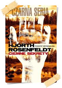 Michael Hjorth & Hans Rosenfeldt: Ciemne sekrety