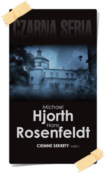 Michael Hjorth & Hans Rosenfeldt: Ciemne sekrety (część 1)