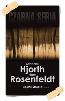 Michael Hjorth & Hans Rosenfeldt: Ciemne sekrety (część 2)