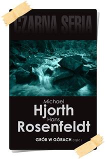 Michael Hjorth & Hans Rosenfeldt: Grób w górach (część 1)