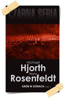 Michael Hjorth & Hans Rosenfeldt: Grób w górach (część 2)