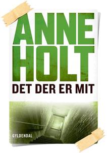 Anne Holt: Det der er mit