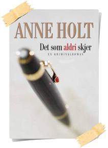 Anne Holt: Det som aldri skjer