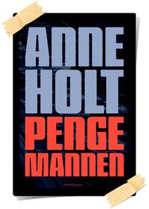Anne Holt: Pengemannen