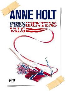 Anne Holt: Presidentens valg