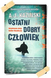 A.J. Kazinski: Ostatni dobry człowiek