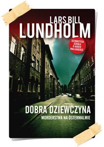Lars Bill Lundholm: Dobra dziewczyna. Morderstwa na Östermalmie