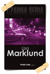 Liza Marklund: Prime time (Wydanie kolekcjonerskie, część 1)