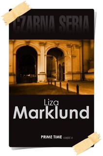 Liza Marklund: Prime time (Wydanie kolekcjonerskie, część 2)