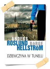 Anders Roslund, Börge Hellström: Dziewczyna w tunelu