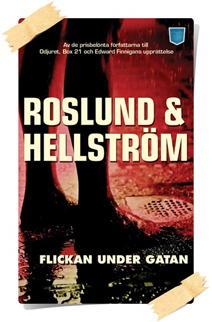 Anders Roslund, Börge Hellström: Flickan under gatan