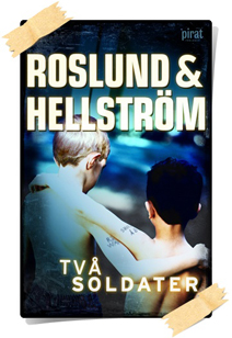 Anders Roslund, Börge Hellström: Två soldater