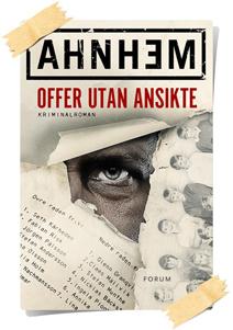 Stefan Ahnhem: Offer utan ansikte