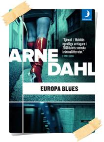 Arne Dahl: Europa Blues