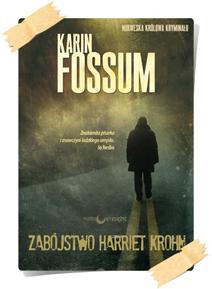 Karin Fossum: Zabójstwo Harriet Krohn