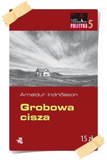 Arnaldur Indriðason: Grobowa cisza (Kolekcja Polityki)