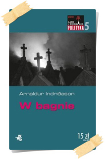 Arnaldur Indriðason: W bagnie (kolekcja Polityki)