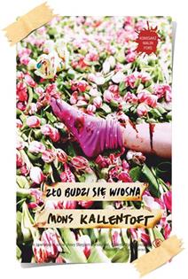 Mons Kallentoft: Zło budzi się wiosną