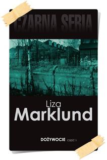 Liza Marklund: Dożywocie (Wydanie kolekcjonerskie, część 1)