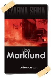 Liza Marklund: Dożywocie (Wydanie kolekcjonerskie, część 2)