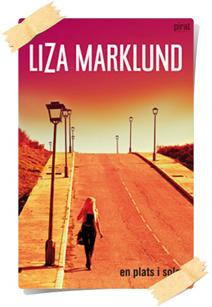 Liza Marklund: En plats i solen