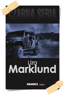 Liza Marklund: Granice (Wydanie kolekcjonerskie, część 1)
