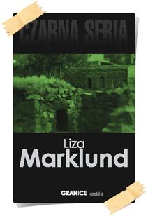 Liza Marklund: Granice (Wydanie kolekcjonerskie, część 2)
