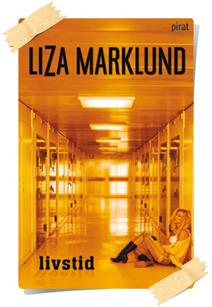 Liza Marklund: Livstid