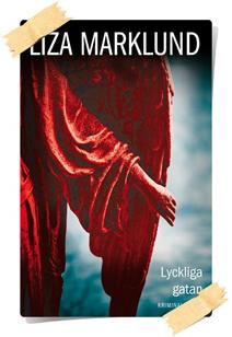 Liza Marklund: Lyckliga gatan