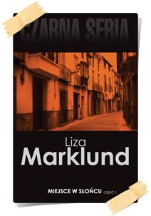 Liza Marklund: Miejsce w słońcu (Wydanie kolekcjonerskie, część 1)