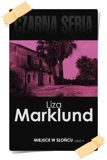 Liza Marklund: Miejsce w słońcu (Wydanie kolekcjonerskie, część 2)