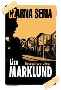 Liza Marklund: Szczęśliwa ulica