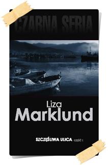 Liza Marklund: Szczęśliwa ulica (Wydanie kolekcjonerskie, część 2)