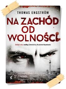 Thomas Engström: Na zachód od wolności