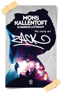 Mons Kallentoft & Markus Lutteman: Na imię mi Zack