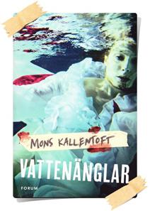 Mons Kallentoft: Vattenänglar