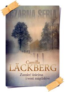 Camilla Läckberg: Zamieć śnieżna i woń migdałów