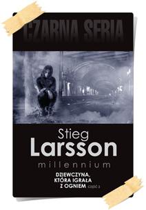 Stieg Larsson: Dziewczyna, która igrała z ogniem (Wydanie kolekcjonerskie, część 2)