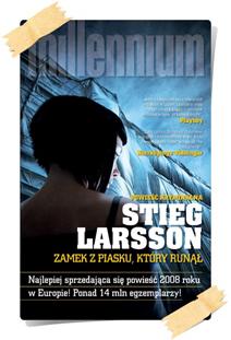 Stieg Larsson: Zamek z piasku, który runął
