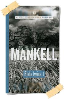 Henning Mankell: Biała lwica (Kolekcja Edipresse, część 1)