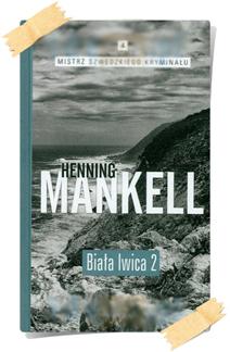 Henning Mankell: Biała lwica (Kolekcja Edipresse, część 2)