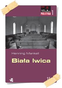 Henning Mankell: Biała lwica (Kolekcja Polityki)