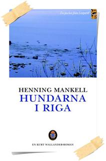 Henning Mankell: Hundarna i Riga